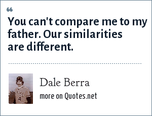 Dale Berra: You can't compare me to my father. Our similarities are different.