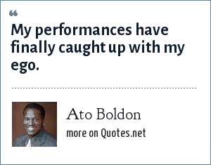 Ato Boldon: My performances have finally caught up with my ego.