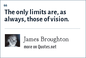 James Broughton: The only limits are, as always, those of vision.