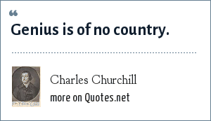 Charles Churchill: Genius is of no country.