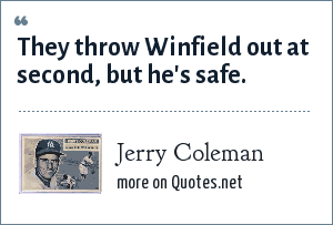 Jerry Coleman: They throw Winfield out at second, but he's safe.