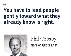 Philip: You have to lead people gently toward what they already know is right.