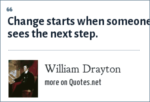 William Drayton: Change starts when someone sees the next step.