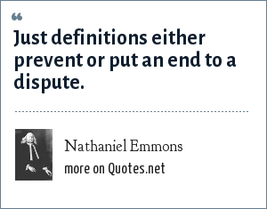 Nathaniel Emmons: Just definitions either prevent or put an end to a dispute.