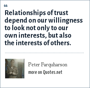 Peter Farquharson: Relationships of trust depend on our willingness to look not only to our own interests, but also the interests of others.