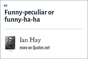 Ian Hay: Funny-peculiar or funny-ha-ha