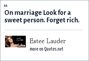 Estee Lauder: On marriage Look for a sweet person. Forget rich.