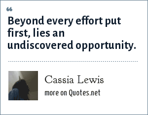 Cassia Lewis: Beyond every effort put first, lies an undiscovered opportunity.