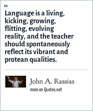 John A Rassias Language Is A Living Kicking Growing Flitting