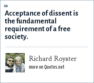 Richard Royster: Acceptance of dissent is the fundamental requirement of a free society.