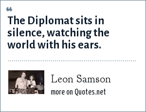 Leon Samson: The Diplomat sits in silence, watching the world with his ears.