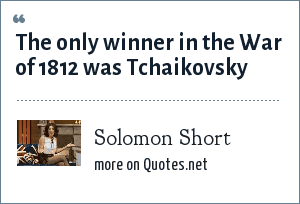 Solomon Short: The only winner in the War of 1812 was Tchaikovsky