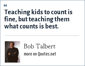 Bob Talbert: Teaching kids to count is fine, but teaching them what counts is best.
