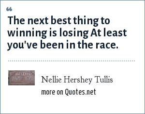 Nellie Hershey Tullis: The next best thing to winning is losing At least you've been in the race.