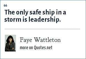 Faye Wattleton: The only safe ship in a storm is leadership.