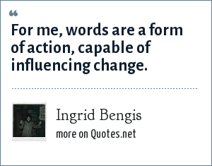 Ingrid Bengis: For me, words are a form of action, capable of influencing change.