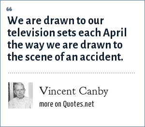 Vincent Canby: We are drawn to our television sets each April the way we are drawn to the scene of an accident.