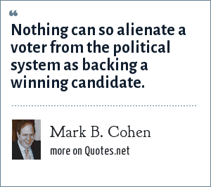 Mark B. Cohen: Nothing can so alienate a voter from the political system as backing a winning candidate.