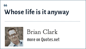 Brian Clark: Whose life is it anyway