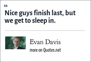 Evan Davis: Nice guys finish last, but we get to sleep in.