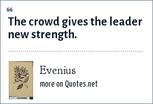Evenius: The crowd gives the leader new strength.