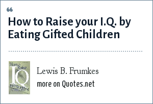 Lewis B. Frumkes: How to Raise your I.Q. by Eating Gifted Children