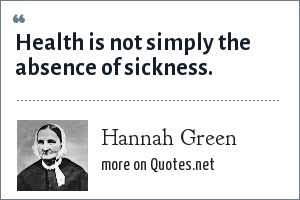 Hannah Green: Health is not simply the absence of sickness.