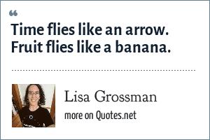 Lisa Grossman: Time flies like an arrow. Fruit flies like a banana.