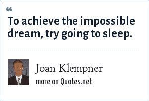 Joan Klempner: To achieve the impossible dream, try going to sleep.