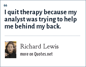 Richard Lewis: I quit therapy because my analyst was trying to help me behind my back.