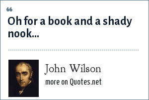 John Wilson: Oh for a book and a shady nook...