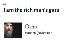 Osho: I am the rich man's guru.