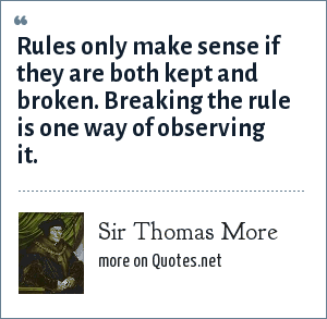 Sir Thomas More Rules Only Make Sense If They Are Both Kept And