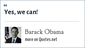 Barack Obama: Yes, we can!