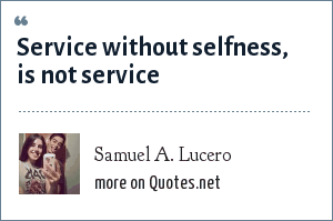 Samuel A. Lucero: Service without selfness, is not service