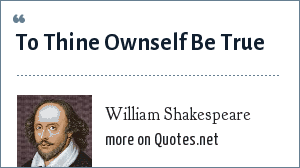 William Shakespeare: To Thine Ownself Be True