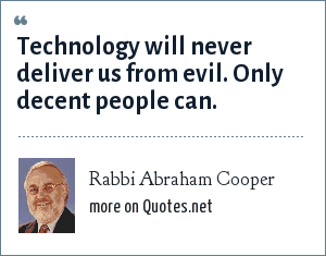 Rabbi Abraham Cooper: Technology will never deliver us from evil. Only decent people can.