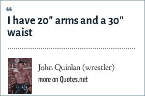 John Quinlan (wrestler): I have 20
