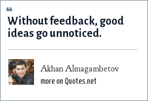 Akhan Almagambetov: Without feedback, good ideas go unnoticed.