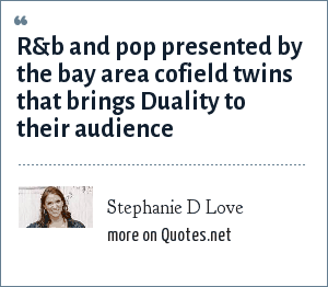 Stephanie D Love: R&b and pop presented by the bay area cofield twins that brings Duality to their audience