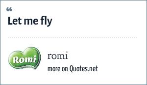 romi: Let me fly