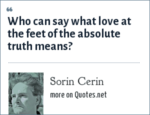 Sorin Cerin: Who can say what love at the feet of the absolute truth means?