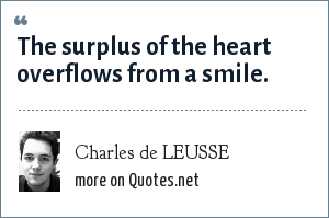 Charles de LEUSSE: The surplus of the heart overflows from a smile.