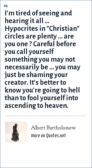 Albert Bartholomew: I'm tired of seeing and hearing it all ... Hypocrites in