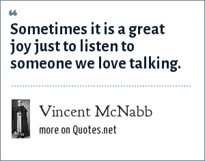 Vincent McNabb: Sometimes it is a great joy just to listen to someone we love talking.