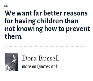 Dora Russell: We want far better reasons for having children than not knowing how to prevent them.