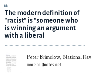 Peter Brimelow, National Review (2/1/93): The modern definition of