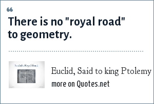 Euclid, Said to king Ptolemy I: There is no