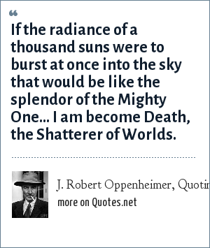 J. Robert Oppenheimer, Quoting