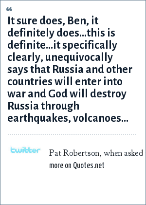 Pat Robertson, when asked the question